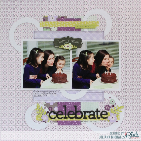 Juliana Michaels Celebrate Scrapbook Page for 3 Birds Studio