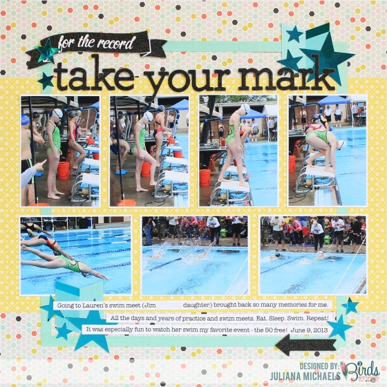 Take Your Mark Scrapbook Page by Juliana Michaels for 3 Birds Studio #3birdsdesign #middaymedley #scrapbookpage