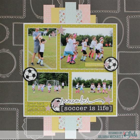 Remember Soccer Is Life Scrapbook Page by Juliana MIchaels for 3 Birds Design #3birdsdesign #middaymedley #scrapbookpage