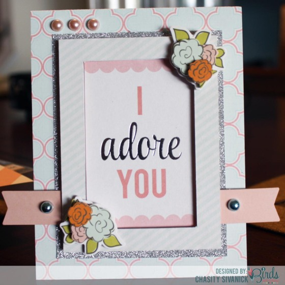 I Adore You Card By Chasity Sivanick for #3birdsdesign #gracefulseasonscollection #forallseasonstitlecards #foilandpearlescentgoodiebox