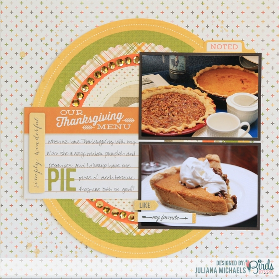 Our Thanksgiving Pie Scrapbook Page by Juliana Michaels for 3 Birds Design