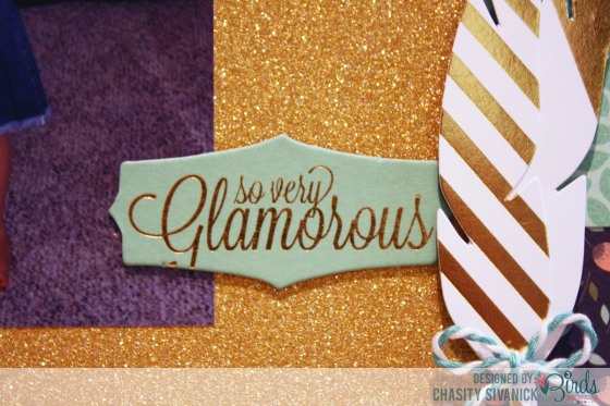 So Glamorous by chasity Sivanick for #3birdsdesign #touchofglimmer #scrapbookpage